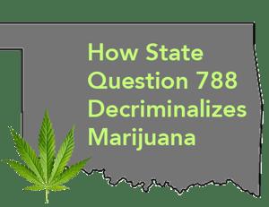 How SQ788 Decriminalizes Marijuana