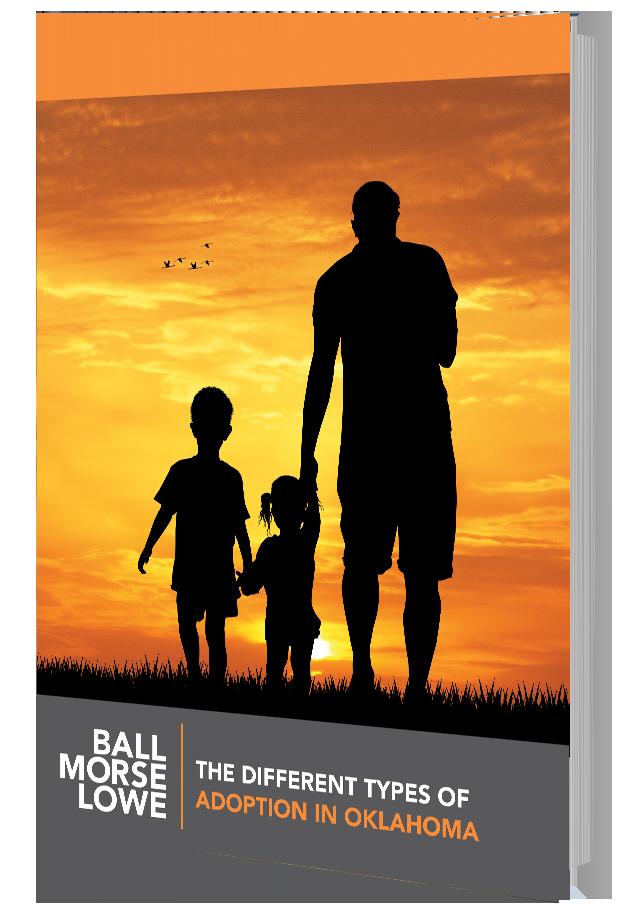 Ball Morse Lowe | Types of Oklahoma Adoptions | Call 405-701-6376